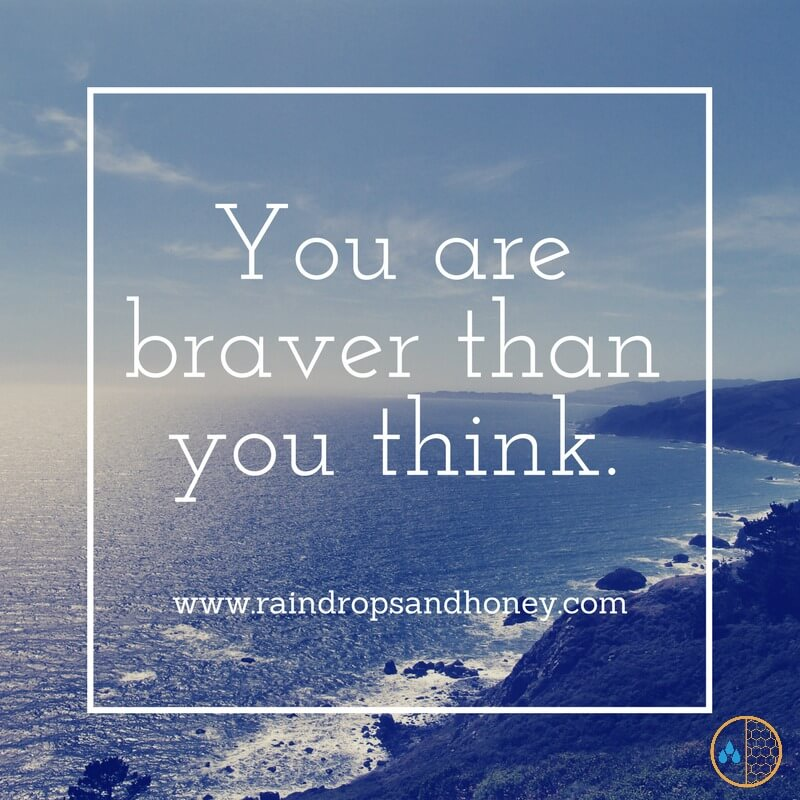 You are Braver than