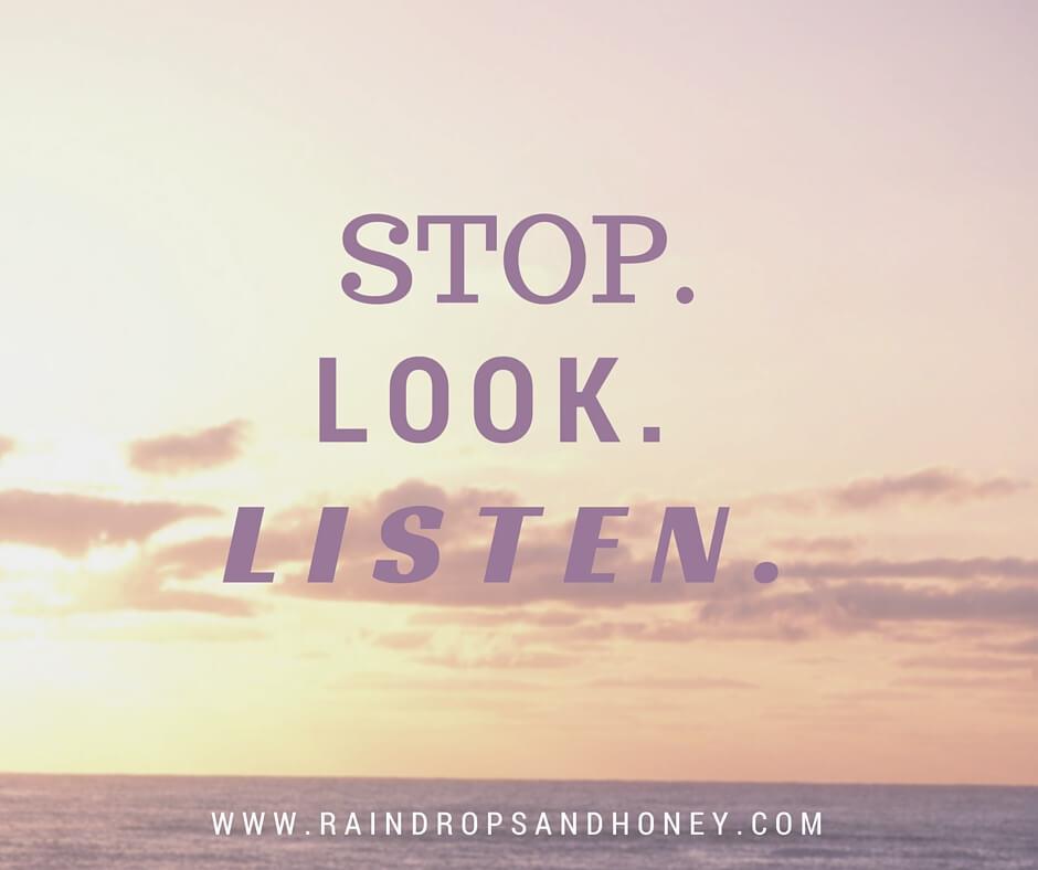 Stop. Look. Listen