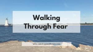 Walking Through Fear