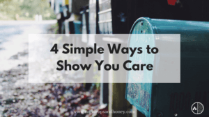 4 Simple Ways to Show You Care